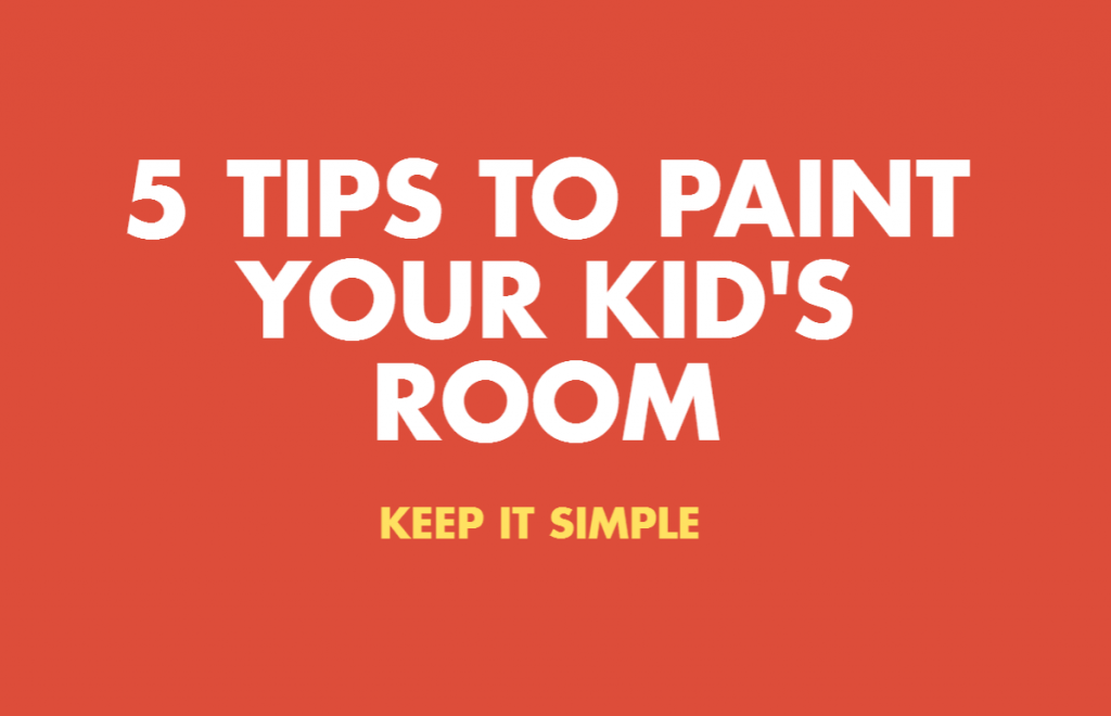 Kid's Room Painting Tips